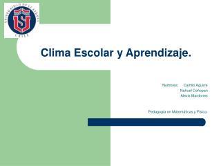 Clima Escolar y Aprendizaje.