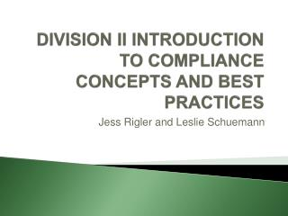 DIVISION II INTRODUCTION TO COMPLIANCE CONCEPTS AND BEST PRACTICES