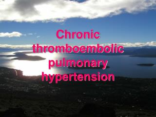 Chronic thromboembolic pulmonary hypertension