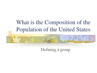 What is the Composition of the Population of the United States