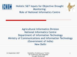 Holistic ST Inputs for Objective Drought Monitoring:  Role of National Informatics Centre