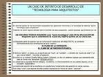 UN CASO DE INTENTO DE DESARROLLO DE  TECNOLOGIA PARA ARQUITECTOS