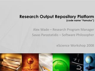 Research Output Repository Platform code name  Famulus