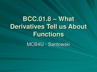 BCC.01.8   What Derivatives Tell us About Functions