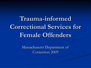 Trauma-informed  Correctional Services for Female Offenders
