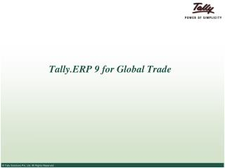 Tally.ERP 9 for Global Trade