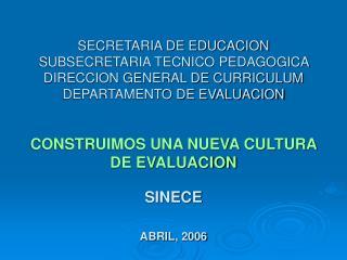 SECRETARIA DE EDUCACION SUBSECRETARIA TECNICO PEDAGOGICA  DIRECCION GENERAL DE CURRICULUM DEPARTAMENTO DE EVALUACION   C
