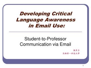 Developing Critical Language Awareness  in Email Use: