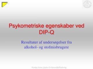 Psykometriske egenskaber ved DIP-Q