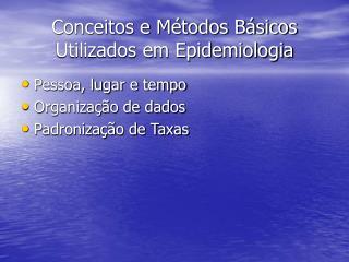 Conceitos e M todos B sicos Utilizados em Epidemiologia