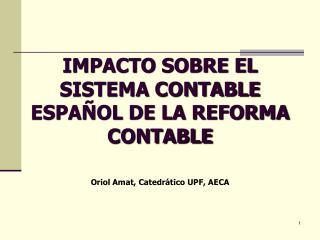 IMPACTO SOBRE EL SISTEMA CONTABLE ESPA OL DE LA REFORMA CONTABLE