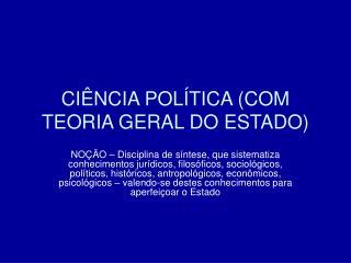 CI NCIA POL TICA COM TEORIA GERAL DO ESTADO