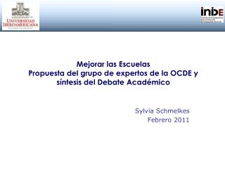 Mejorar las Escuelas Propuesta del grupo de expertos de la OCDE y s ntesis del Debate Acad mico
