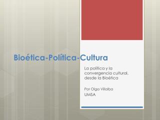 Bio tica-Pol tica-Cultura