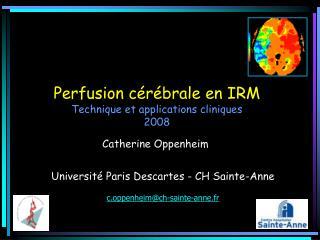 Perfusion c r brale en IRM  Technique et applications cliniques 2008