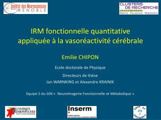 IRM fonctionnelle quantitative appliqu e   la vasor activit  c r brale