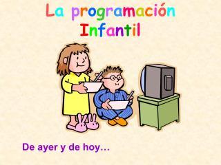 La programaci n Infantil