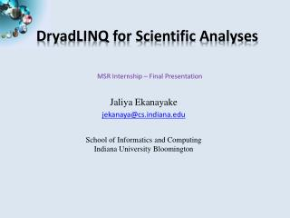 DryadLINQ for Scientific Analyses