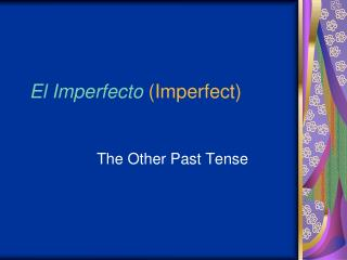 El Imperfecto Imperfect