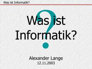 Was ist Informatik