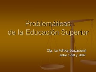 Problem ticas de la Educaci n Superior