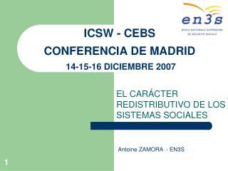 ICSW - CEBS CONFERENCIA DE MADRID  14-15-16 DICIEMBRE 2007