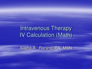 Intravenous Therapy IV Calculation Math