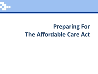 Implementation of the  Affordable Care Act: Opportunities for Collaboration  and Partnership