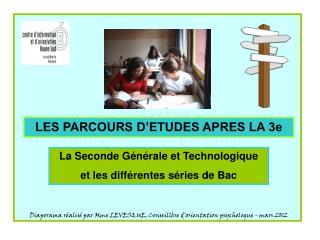 LES PARCOURS D ETUDES APRES LA 3e