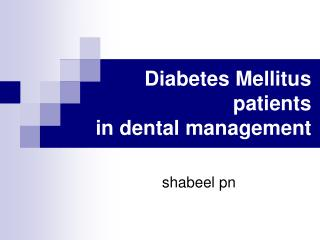 Diabetes Mellitus   patients  in dental management