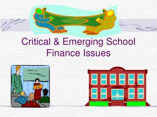 Chapter 13 Critical  Emerging School Finance Issues