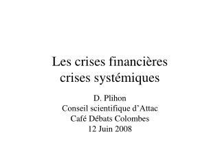 Les crises financi res crises syst miques