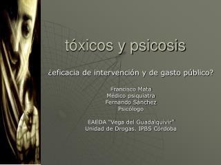 T xicos y psicosis