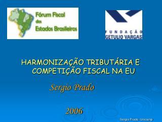 HARMONIZA  O TRIBUT RIA E COMPETI  O FISCAL NA EU
