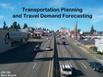 Transportation Planning and Travel Demand Forecasting