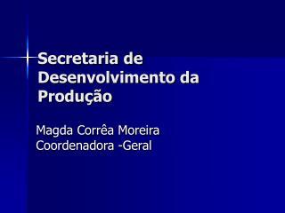 Secretaria de Desenvolvimento da Produ  o