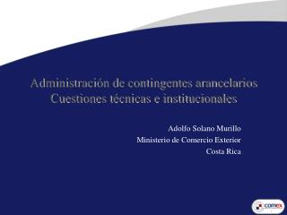 Administraci n de contingentes arancelarios Cuestiones t cnicas e institucionales
