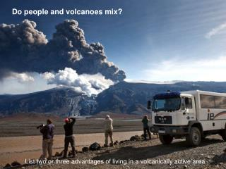 Do people and volcanoes mix