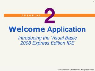 Welcome Application Introducing the Visual Basic 2008 Express Edition IDE