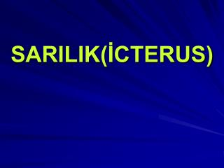 SARILIKICTERUS