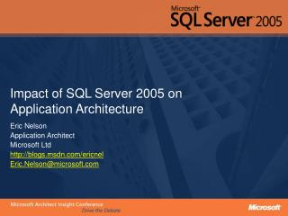 Impact of SQL Server 2005 on Application Architecture