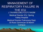 MANAGEMENT OF RESPIRATORY FAILURE IN THE ICU