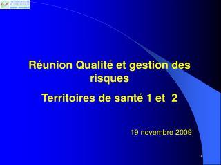 R union Qualit  et gestion des risques  Territoires de sant  1 et  2