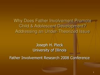 Why Does Father Involvement Promote  Child  Adolescent Development   Addressing an Under-Theorized Issue
