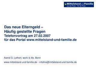 Das neue Elterngeld   H ufig gestellte Fragen Telefonvortrag am 27.02.2007 f r das Portal mittelstand-und-familie.de