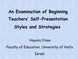 An Examination of Beginning Teachers  Self-Presentation Styles and Strategies