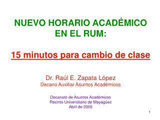 NUEVO HORARIO ACAD MICO EN EL RUM:  15 minutos para cambio de clase
