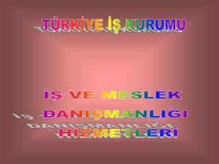 T RKIYE IS KURUMU