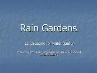 www.lakeswcd.org/documents/Rain Gardens extended version.ppt