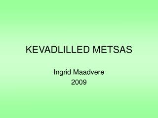 KEVADLILLED METSAS